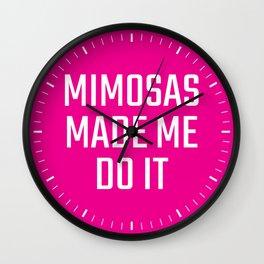 Mimosas Made Me Do It (Magenta) Wall Clock