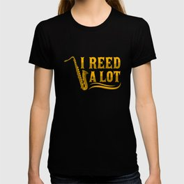 I Reed A Lot - Saxophone T-shirt