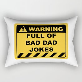Funny Human Warning Label / Sign FULL OF BAD DAD JOKES Sayings Sarcasm Humor Quotes Rectangular Pillow