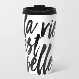 la vie est belle, life is beautiful, french quote,french saying,quote prints,printable art,family Travel Mug