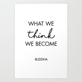 What We Think We Became Art Print
