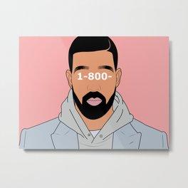 Drake 1-800- Metal Print