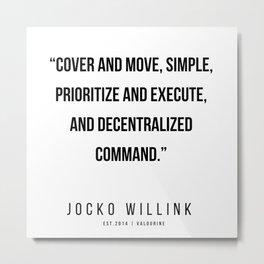 58  | 200412  |  Jocko Willink Quotes Metal Print