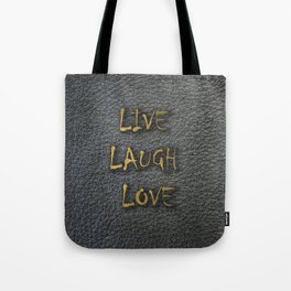 LIVE LAUGH LOVE black leather gold letters Tote Bag