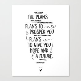 For I know the plans I have for you... Jeremiah 29:1 Canvas Print