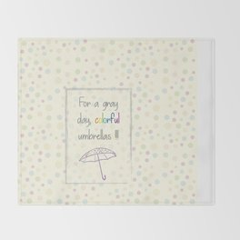 For a gray day Throw Blanket