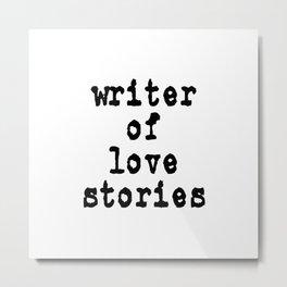 Writer of Love Stories Metal Print