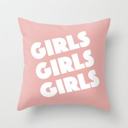 Girls Girls Girls Throw Pillow