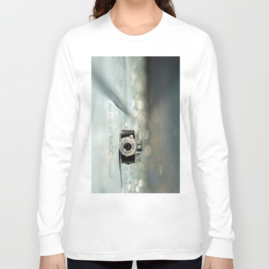 ...and then, the MAGIC happened... Long Sleeve T-shirt