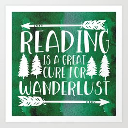 Reading is a Great Cure for Wanderlust (Green Background) Art Print