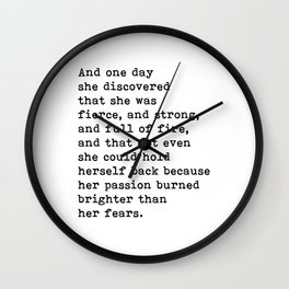 And one day she discovered that she was fierce and strong quote Wall Clock