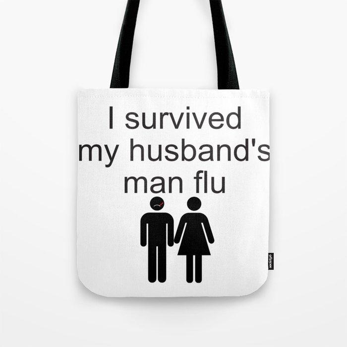 cfef406e2fe7 I survived my husband's man flu Tote Bag