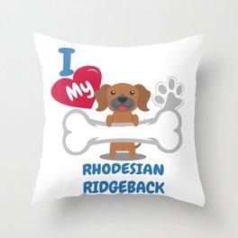 RHODESIAN RIDGEBACK - I Love My RHODESIAN RIDGEBACK Gift Throw Pillow