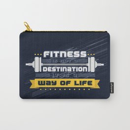 Fitness is not a destination it is a way of life Inspirational Quote Carry-All Pouch