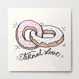 ETERNAL LOVE Metal Print