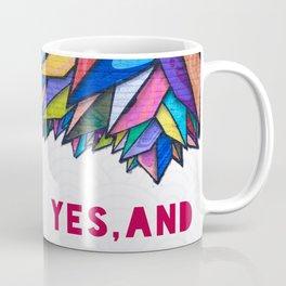 Yes, And Coffee Mug
