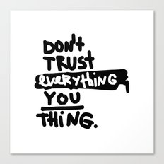 don't trust everything you think Canvas Print