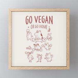 GO VEGAN OR GO HOME Framed Mini Art Print