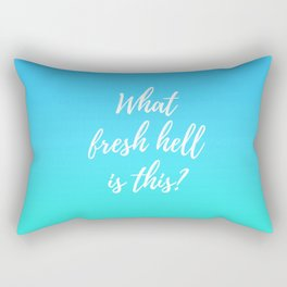 What Fresh Hell Is This? - blue-green Rectangular Pillow