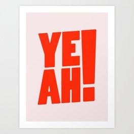 Yeah / 1 Art Print