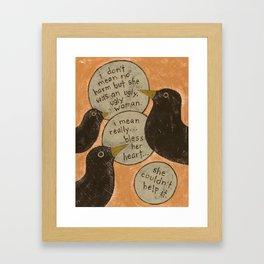 Overheard - Ugly Woman Framed Art Print