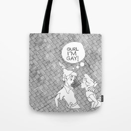 GURL... I'M GAY! (Peter Pan) Tote Bag