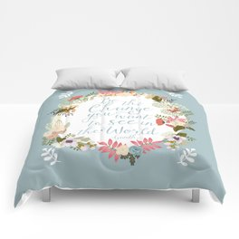 Be the change you want to see in the world. Gandhi quote Comforters