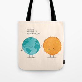 You make my world go round and round! Tote Bag
