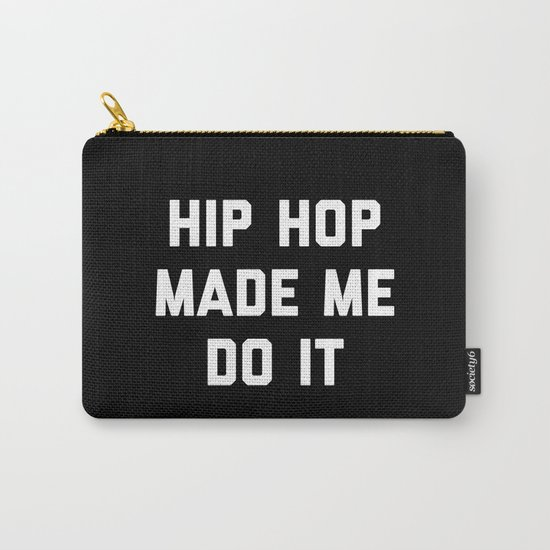 Hip Hop Do It Music Quote Carry-All Pouch