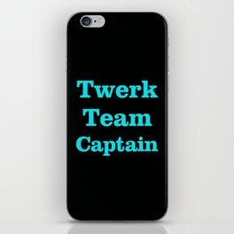 Twerk Team Captain iPhone Skin