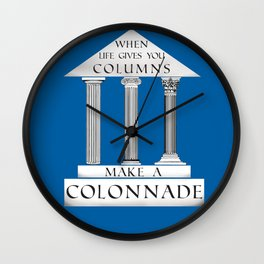 When Life Gives You Columns... Wall Clock