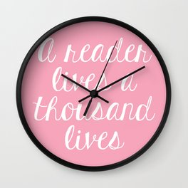A Reader Lives a Thousand Lives - Pink Wall Clock