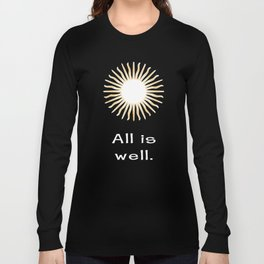 All is well. Long Sleeve T-shirt