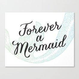 Forever a Mermaid Canvas Print