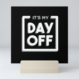 DAY OFF QUOTE Mini Art Print