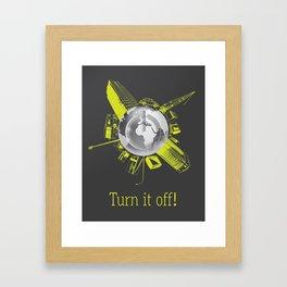 Turn it off! Framed Art Print