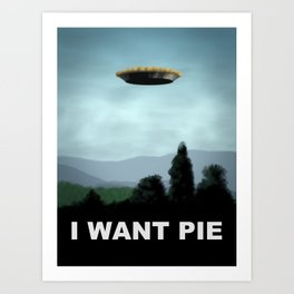 I Want Pie Art Print