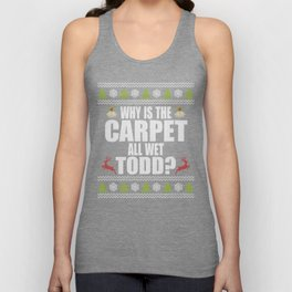 Why is the carpet all wet Todd Unisex Tank Top