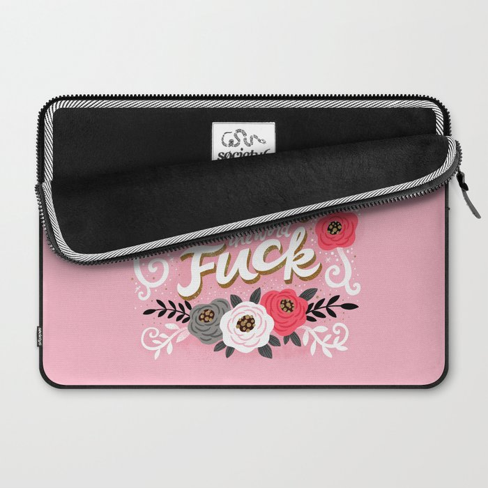 Sh*t People Say: I Like Pretty Things and the Word Fuck Laptop Sleeve