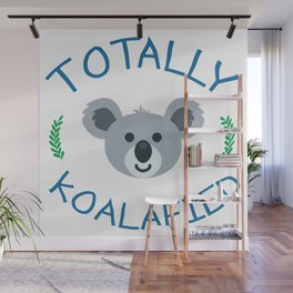 Totally koalafied - Funny Quote Wall Mural