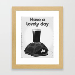 Have a lovely day with a drink Framed Art Print