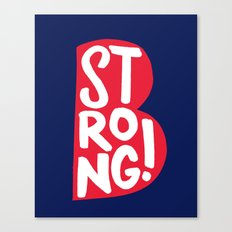 B Strong Boston! Canvas Print