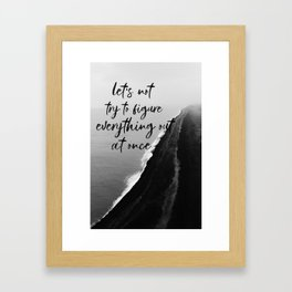 Figure Everything Out Framed Art Print