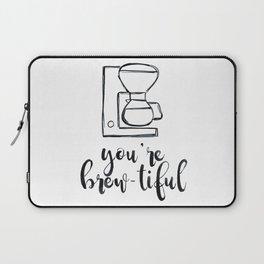You're Brew-tiful, Coffee humor, coffee love, latte Laptop Sleeve