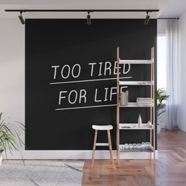 Too Tired Wall Mural
