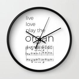 Live, love, play the organ Wall Clock