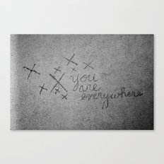 You Are Everywhere Canvas Print