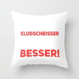 I'm not a smart-ass, I really know better Throw Pillow
