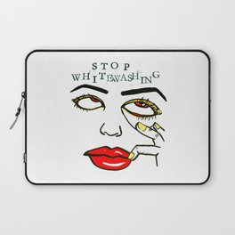 Stop Whitewashing Laptop Sleeve