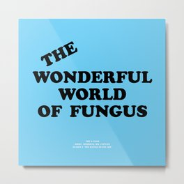 Howlin' Mad Murdock's 'The Wonderful World of Fungus' shirt Metal Print